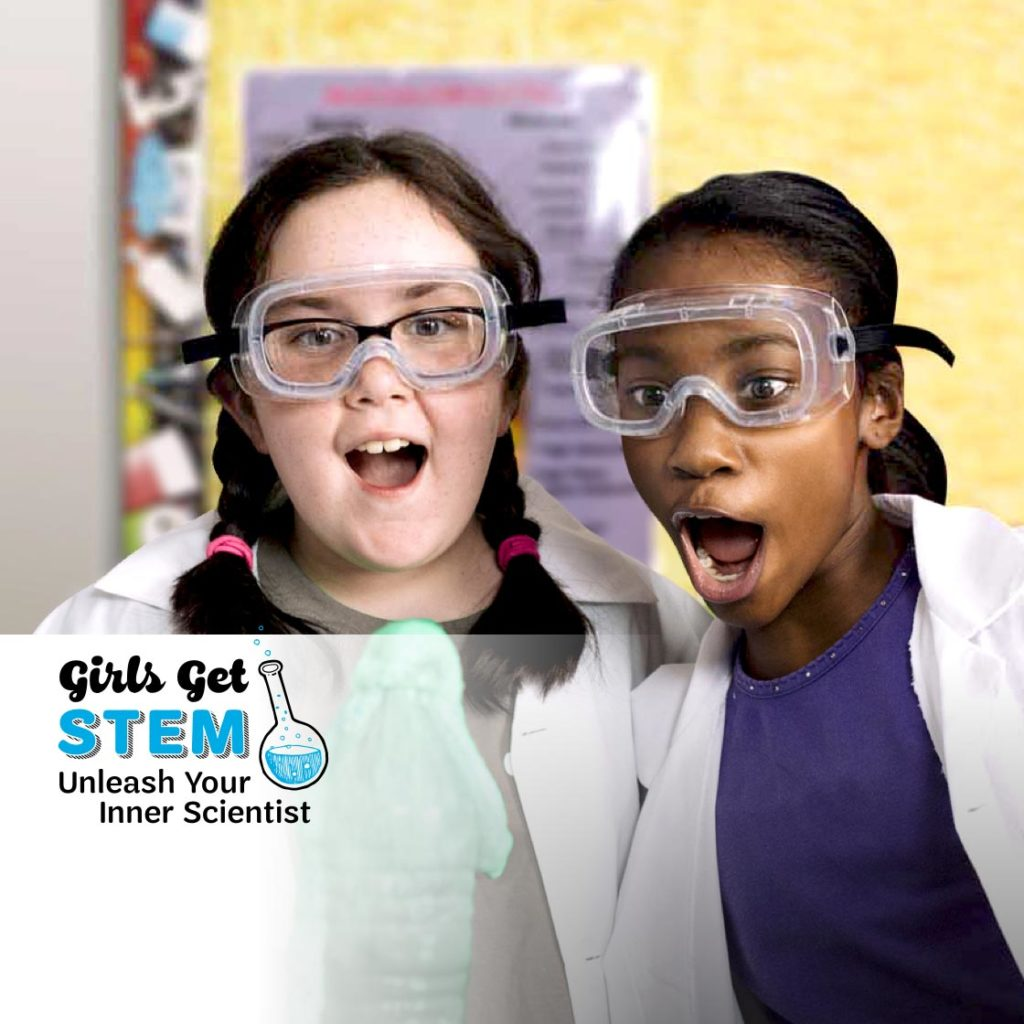 Girls Get STEM: Unleash Your Inner Scientist