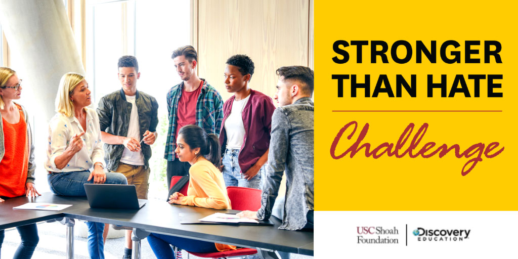 USC Shoah Foundation and Discovery Education Award $10,000 in Scholarships and Prizes to 2019 'Stronger Than Hate Challenge' Winners