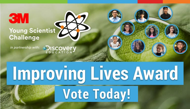 3M and Discovery Education Announce 'Improving Lives Award': Nominate Your Favorite 3M Young Scientist Challenge Finalist