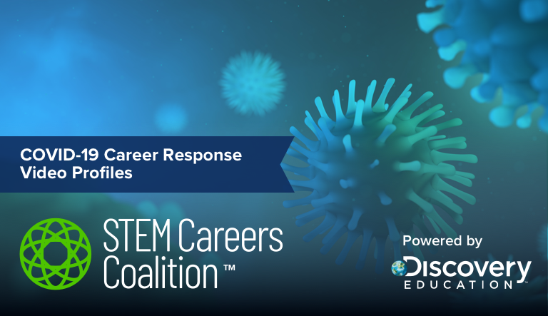 STEM Careers Coalition from Discovery Education Debuts New Video Series Spotlighting Corporate Community Responses to COVID-19