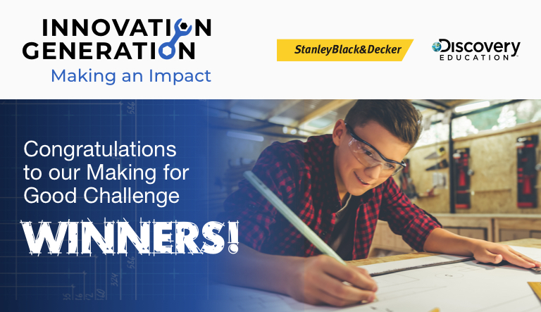 Stanley Black & Decker and Discovery Education Announce 2021 Making for Good Challenge Winners