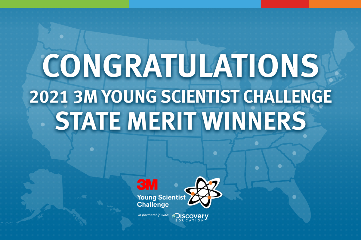 3M and Discovery Education Announce State Merit Winners in the 2021 3M Young Scientist Challenge