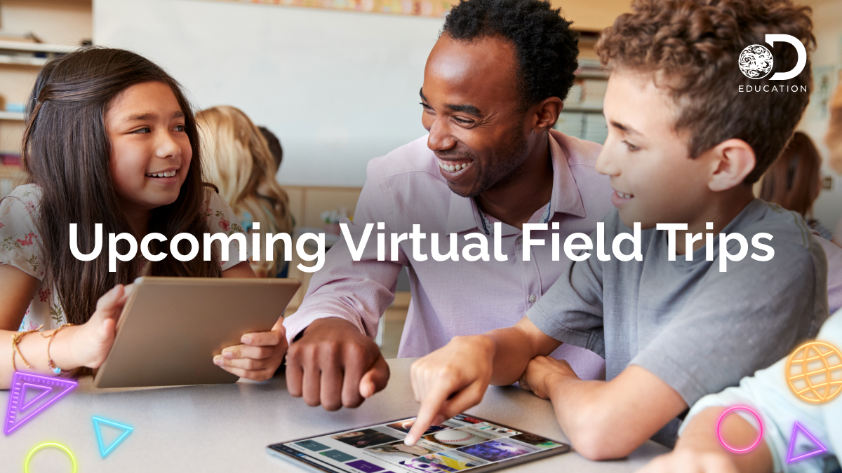 Engaging New Virtual Field Trips from Discovery Education and Partners Welcome Students and Teachers Back to School